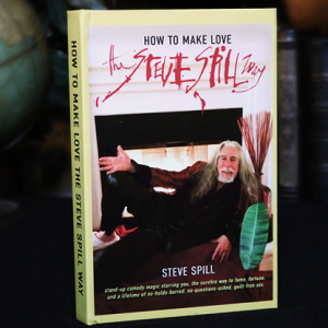 How To Make Love The Steve Spill Way by Steve Spill - Book