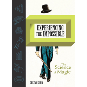 Experiencing the Impossible (The Science of Magic) by Gustav Kuhn - Book