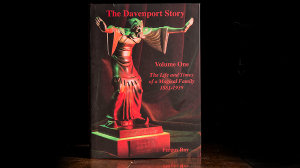 The Davenport Story Volume 1 The Life and Times of a Magical Family 1881-1939 by Fergus Roy - Book