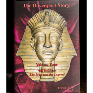 The Davenport Story Volume 4 Will Goldston The Man and the Legend by Fergus Roy - Book